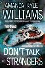 Don't Talk to Strangers by Amanda Kyle Williams (Paperback, 2015)
