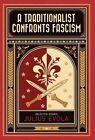 A Traditionalist Confronts Fascism by Julius Evola (Hardback)