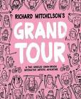 Richard Mitchelson's Grand Tour: A Two-Wheeled, Chain-Driven Interactive Artistic Adventure by Richard Mitchelson (Paperback, 2016)