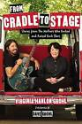 From Cradle to Stage: Stories from the Mothers Who Rocked and Raised Rock Stars by Virginia Hanlon Grohl (Hardback, 2017)