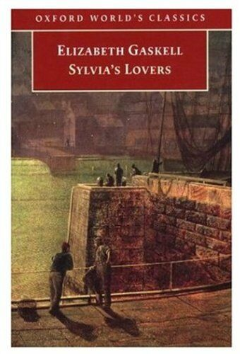 Sylvia's Lovers (Oxford World's Classics) By Elizabeth Cleghorn Gaskell