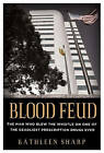 Blood Feud: The Man Who Blew the Whistle on One of the Deadliest Prescription Drugs Ever by Kathleen Sharp (Hardback, 2011)