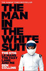 The Man in the White Suit: The Stig, Le Mans, the Fast Lane and Me by Ben Collins (Paperback, 2011)