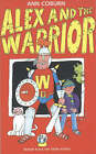 Alex and the Warrior by Ann Coburn (Paperback, 2004)