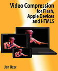Video Compression for Flash, Apple Devices and Html5 by Jan L Ozer (Paperback / softback, 2011)