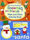My First Christmas Wipe and Clean Activity Book) - Snowman and Friends by North Parade Publishing (Novelty book, 2014)