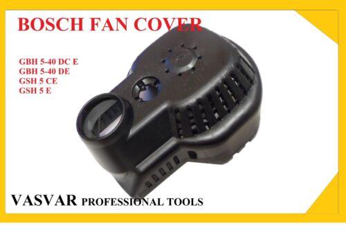 BOSCH GBH 5-40 DE//GSH 5 E// FAN COVER//1615500410