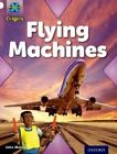Project X Origins: White Book Band, Oxford Level 10: Inventors and Inventions: Flying Machines by John Malam (Paperback, 2014)