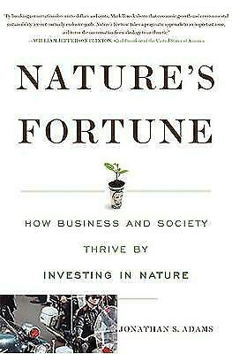 Nature's Fortune: How Business and Society Thrive by Investing in Nature, Excell