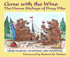 Gone with the Wine: The Vinous Stylings of Doug Pike by Doug Pike (Paperback, 2008)