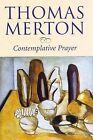 Contemplative Prayer by Thomas Merton (Paperback, 2005)
