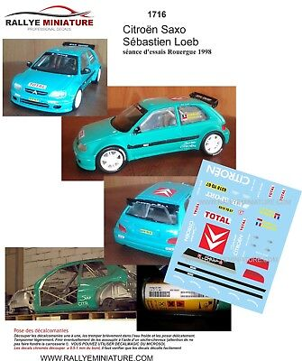 DECALS 1//43 REF 1372 CITROEN SAXO KIT CAR SEBASTIEN LOEB RALLYE AUTOMNE 1998