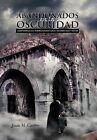 Abandonados En La Oscuridad by Juan M Castro (Hardback, 2011)