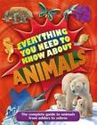 Everything You Need to Know About Animals by Nicola Davies 9780753469750