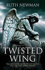 Twisted Wing by Ruth Newman (Paperback, 2010)
