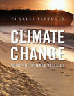 Climate Change: What the Science Tells Us by Charles Fletcher (Paperback, 2013)