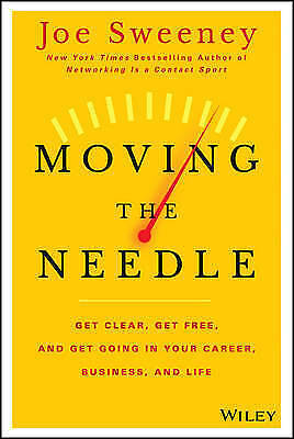 1 of 1 - Moving the Needle: Get Clear, Get Free, and Get Going in Your Career, Business,