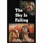 The Sky Is Falling by Lester Del Rey (Paperback / softback, 2013)
