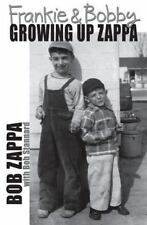 Frankie and Bobby : Growing up Zappa by Charles Robert Zappa (2015, Paperback)