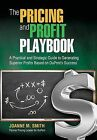 The Pricing and Profit Playbook by Joanne M Smith (Hardback, 2013)