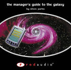 The Manager's Guide to the Galaxy by Steve Parks (CD-Audio, 2002)