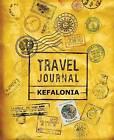 Travel Journal Kefalonia by Vpjournals (Paperback / softback, 2015)