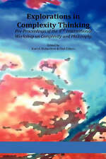Explorations in Complexity Thinking: Pre-Proceedings of the 3rd International...