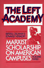 The Left Academy: Marxist Scholarship on American Campuses: Volume 3 by Professor Bertell Ollman, Edward Vernoff (Paperback, 1986)