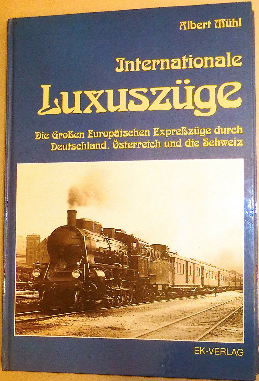 International Luxuszüge Albert Mühl Ek Publishing House Å