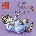 Meet Tom Kitten by Beatrix Potter (Board book, 2003)
