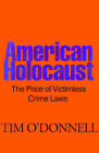 American Holocaust: The Price of Victimless Crime Laws by Tim O'Donnell (Paperback / softback, 2000)