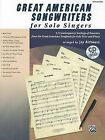 Great American Songwriters for Solo Singers: 12 Contemporary Settings of Favorites from the Great American Songbook for Solo Voice and Piano by Alfred Publishing Co., Inc. (Mixed media product, 2009)