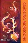 Cradling Monsoons by Sarah McKinstry-Brown (Paperback / softback, 2010)