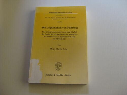 1 von 1 - Die Legitimation von Führung. von Hugo Martin Kehr (2000, Taschenbuch)