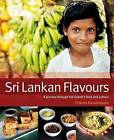 Sri Lankan Flavours: A Journey Through the Island's Food and Culture by Channa Dassanyaka (Paperback, 2003)