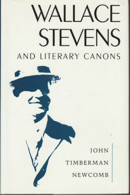 Wallace Stevens and Literary Canons. John Timberman Newcomb.