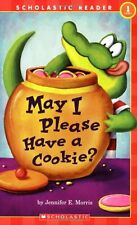 Scholastic Reader Level 1: May I Please Have a Cookie? by Jennifer E. Morris (2005, Paperback)