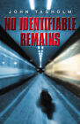 No Identifiable Remains by John Tagholm (Hardback, 2008)