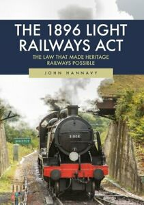 The-1896-Light-Railways-Act-The-Law-That-Made-Heritage-Railways-9781445693446