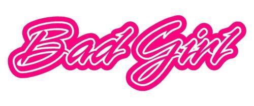 Bad Girl Sticker Decal Graphic Vinyl Label Pink V2