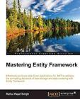 Mastering Entity Framework by Rahul Rajat Singh (Paperback, 2015)