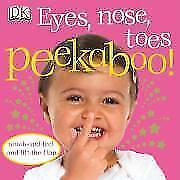 Eyes, Nose, Toes Peekaboo! von DK (2008, Gebundene Ausgabe)