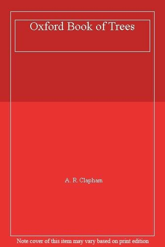 Oxford Book of Trees By A. R. Clapham