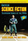 American Science Fiction Television Series of the 1950s: Episode Guides and Casts and Credits for Twenty Shows by Gary Coville, Patrick Lucanio (Paperback, 2007)