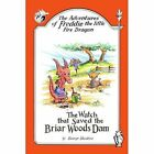 Adventures of Freddie The Little Fire Dragon 9781420816815 by George Skudera