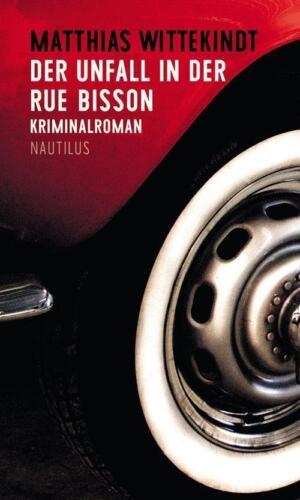 1 von 1 - Wittekindt, Matthias - Der Unfall in der Rue Bisson: Kriminalroman /3