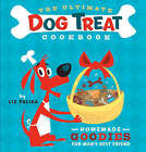 The Ultimate Dog Treat Cookbook: The Homemade Goodies for Man's Best Friend by Liz Palika (Hardback, 2005)