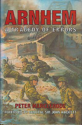 WW2 Book Arnhem A Tragedy of Errors Peter Harclerode Operation Market Garden