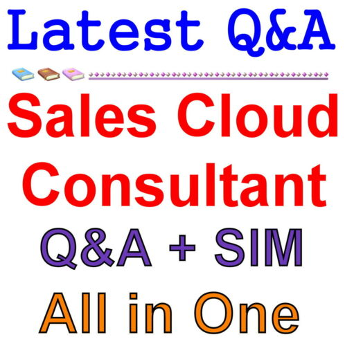 Certified Salesforce Sales Cloud Consultant Exam Q/&A PDF+SIM