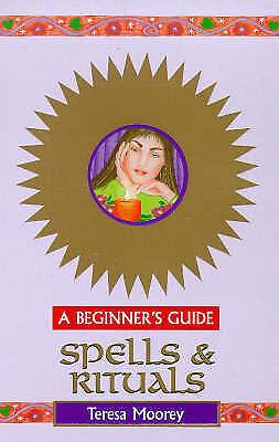 Spells & Rituals - A Beginner's Guide, Moorey, Teresa | Paperback Book | Accepta